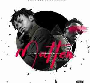 Chino - Matter (Prod. By Tega) ft Terry Tha Rapman